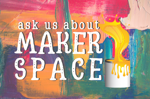 Ask Us About Makerspace
