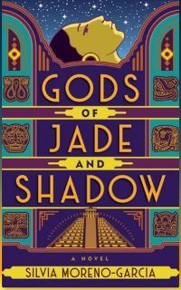 Illustrated cover image of magical realism novel Gods of Jade and Shadow